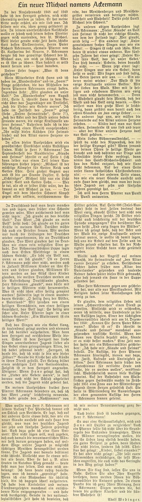 """Bojovně naladěný polemický článek Adolfa Webingera proti němu v časopise Hoam! svědčí o tom, že názorová východiska krajanů se výrazně rozcházela už brzy po odsunu - Webinger dokonce cituje dopis jednoho """"poctivého Šumavana"""", že kdyby byl prý Ackermann """"placen Stalinem, nemohl by to dělat lépe"""""""