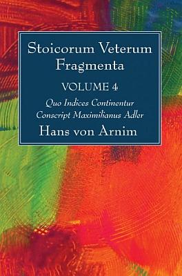 Obálka vydání 4. dílu Stoicorum Veterum Fragmenta v nakladatelství Wipf and Stock v Eugene (USA) z roku 2016