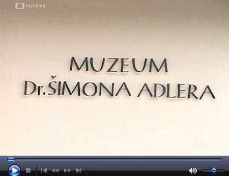 """Reportáž České televize o Muzeu Šimona Adlera z pořadu """"Toulavá kamera"""""""