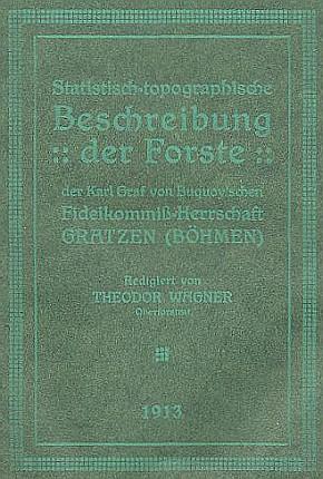 Popis lesů panství Nové Hrady, kde rád pobýval (obálka, datovaná rokem 1913, uvádí i jméno Theodora Wagnera /1847-1928/, který text brožury redigoval)