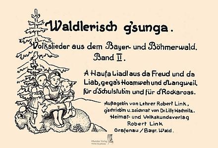 """Obálka """"šumavského"""", zpěvníku, kde je píseň uvedena (reprint původního vydání z roku 1953 vydalo nakladatelství Oberthaler-Verlag v Grafenau roku 2006)"""