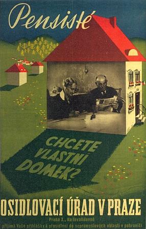 """Jiný plakát osidlovacího úřadu v Praze, nabízející roku 1946 českým penzistům """"vlastní domek"""" vpohranič"""