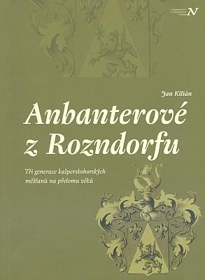 Obálka knihy o kašperskohorském měšťanském rodu, kterou vydalo vroce 2017 českobudějovické nakladatelství Veduta