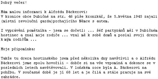 Z dopisu kronikáře vsi Dubičné z jara roku 2013 (viz i Mary Jaukerová