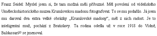 Pasáž z rozhovoru Dr. Othmara Hankeho s Franzem Seidelem dosvědčuje původ Baldassariových z dnešní Bratislavy (do roku 1919 i slovensky Přešpurk či Prešporok)