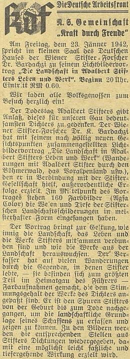 """Zpráva o jeho přednášce v malém sále budějovického Německého domu v lednu 1942 svědčí i o tom, jak bylo Stifterova odkazu zneužíváno nacismem - putování po stopách velkého autora se prý děje """"zvětší části v domovské župě Vůdcově""""!"""