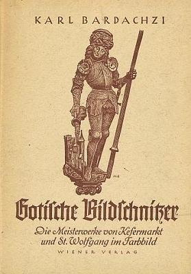Obálka (1944) jeho knihy o mistrovských gotických řezbářích, vydané za války nakladatelstvím Wiener Verlag