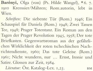 Heslo ve velkém německém literárním lexikonu z roku 1999 uvádí jen, že žije ve Vídni, nezmiňuje pak vůbec, že psala i česky