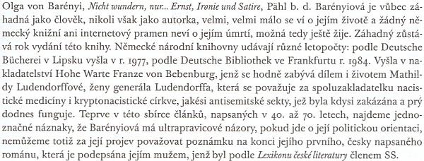 Ani Robert B. Pynsent, v jehož česky vydaném výboru bohemistických literárních studií je Olze Barényiové věnována samostatná kapitola, neví v poznámce k jejímu poslednímu knižně vydanému titulu nic o autorčině skonu