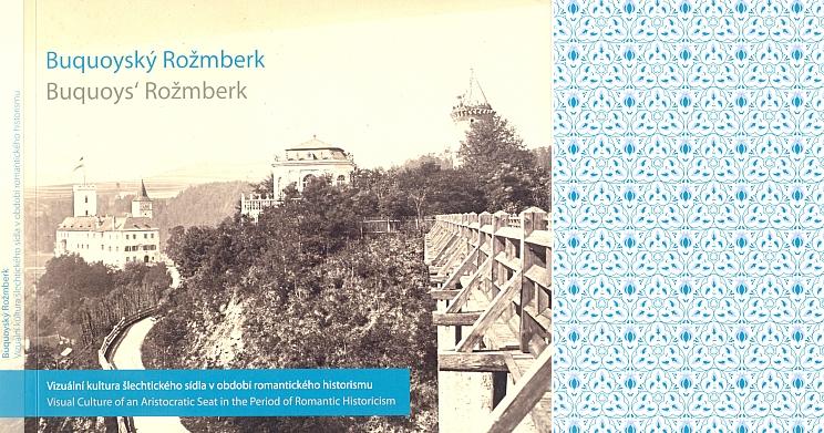 Obálka knihy, vzniklé jako součást projektu Obnova buquoyské kulturní krajiny, realizovaného s podporou Ministerstva kultury České republiky, vydané roku 2013 Ústavem dějin umění Akademie ved ČR