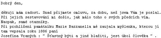 Z dopisu potomka rodu Bazzanellových pana Petra Paličky, díky jehož nevšední ochotě a zaujetí pro věc jsme získali data a podoby jeho předků