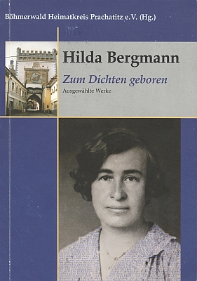 Obálka (2007) výboru z jejího díla (Böhmerwaldheimatkreis Prachatitz, Lehrberg) s úvodní statí Anny Knechtelové