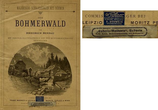 Obálka (1887) brožovaného vydání jeho díla o Šumavě se dvěma zajímavými českobudějovickými přelepkami komisních prodejů knihy v Lipsku a ve Vídni