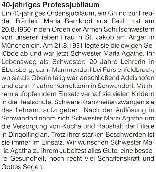 Ani ze článku o čtyřicetiletém jubileu jejích řeholních slibů se nedovíme, kdy a kde se jako Maria Bernkopfová (než přijala řádové jméno Agathe) narodila - ještě že nám alespoň to místo prozradila sama
