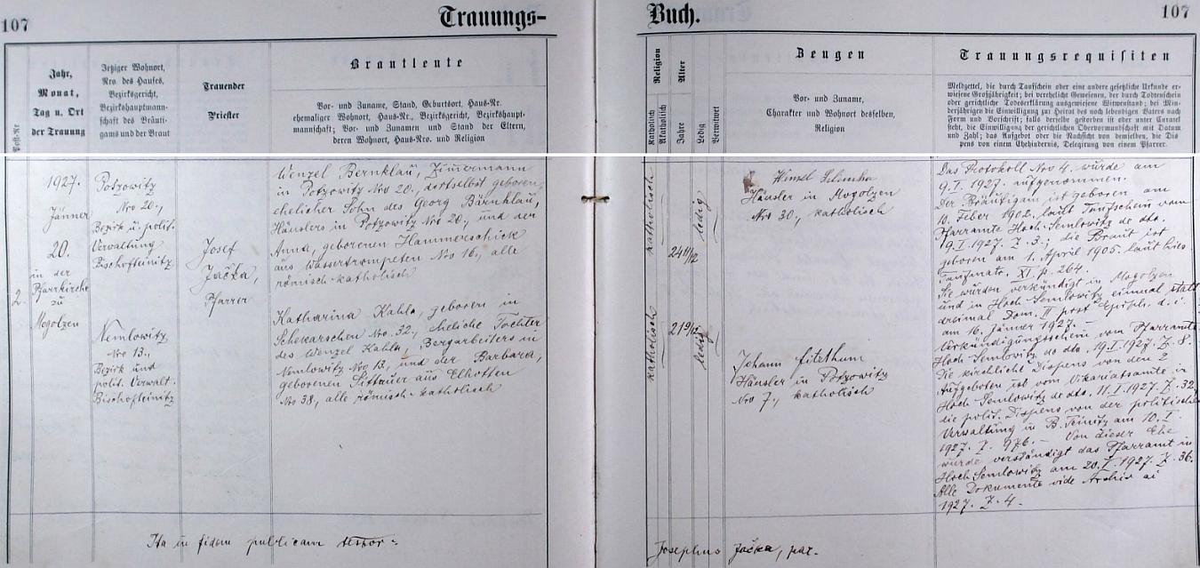 """Podle tohoto záznamu v oddací matrice farní obce Bukovec si tu 27. ledna roku 1927 bere tesař z Pocovic čp. 20 Wenzel Bernklau, syn chalupníka z Pocovic čp. 20 Georga Bärnklaua (význam složeniny v příjmení je """"medvědí spár"""" a v hovorové řeči to prý znamenalo i """"zloděj"""") a jeho ženy Anny, roz. Hammerschickové z Ostromeče (Wassertrompeten), v bukoveckém kostele Nanebevzetí Panny Marie za manželku (oddával je farář Josef Jačka) Katharinu Kahlaovou, narozenou ve Všekarech (Schekarschen) čp. 32, dceru důlního dělníka vNemněnicích čp. 13 Wenzela Kahly a Barbary, roz. Sittauerové ze Lhoty (Elhotten) čp. 38"""