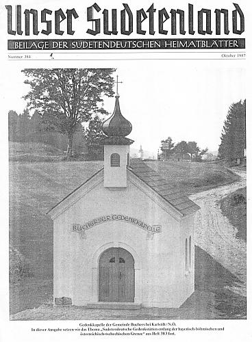 Na titulní straně přílohy krajanského listu z října 1987 vidíme pamětní kapli při rakouské hranici u Pohoří na Šumavě, z něhož nás dosud na snímku zdraví dnes zřícená kostelní věž