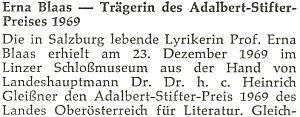 23. prosince roku 1969 převzala z rukou zemského hejtmana Heinricha Gleißnera cenu Adalberta Stiftera za literaturu, udělovanou spolkovou zemí Horní Rakousko