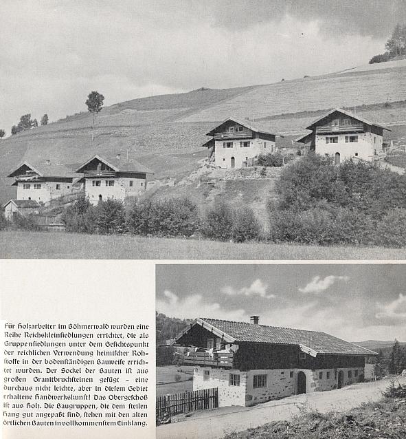 """Domy pro šumavské dřevorubce, postavené za časů """"národního socialismu"""", které měly být """"v souladu se staršími místními stavbami"""", jejichž majitelé však buď padli ve válce nebo se stali obětí odsunu po ní či nouze vpoválečném Německu a Rakousku"""