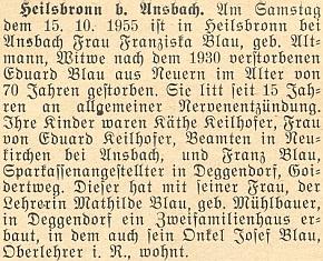 Zpráva o úmrtí jeho matky Franzisky, která skonala v říjmu roku 1955 v Heilsbronnu jako vdova po Eduardu Blauovi zNýrska, zesnulém už v roce 1930 - dovídáme se i jméno manželky Franze Blaua Mathilde, roz. Mühlbauerové, jakož iskutečnost, že Franzův strýc Josef Blau bydlil s nimi vDeggendorfu v jednom domě