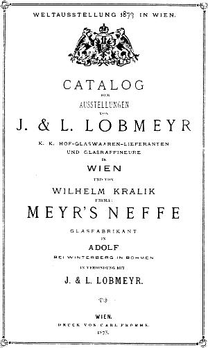 """Katalog c.k. """"dvorních dodavatelů"""" Josefa a Ludwiga Lobmeyera a firmy Meyrs Neffe Wilhelma Kralika ze Světové výstavy ve Vídni roku 1873"""