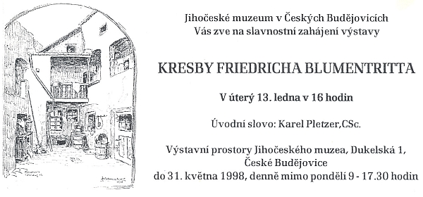 Pozvánka (1998) k výstavě jeho kreseb v Jihočeském muzeu, doprovázené jednou z nich, která zachycuje někdejší vzhled dvorku budějovického domu čp. 13 v Kněžské ulici