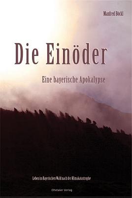 Obálka (2008) románu vizionářsky líčícího Bavorský les po klimatické katastrofě vydaného nakladatelstvím Ohetaler vRiedlhütte