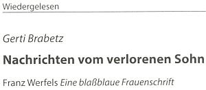 """V roce 2017 otiskl čtvrtletník """"Sudetenland"""" s podtitulem """"Europäische Kulturzeitschrift"""" její """"nové čtení"""" Werfelovy  prózy """"Bleděmodré ženské písmo"""", která vyšla i v českém překladu (obálka patří 11. německému vydání z roku 1990 ve Fischer Bibliothek)"""