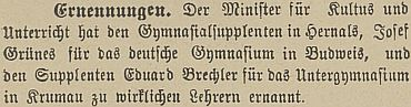Takto oznamoval budějovický německý list v roce 1878 jeho jmenování na gymnázium v Českém Krumlově