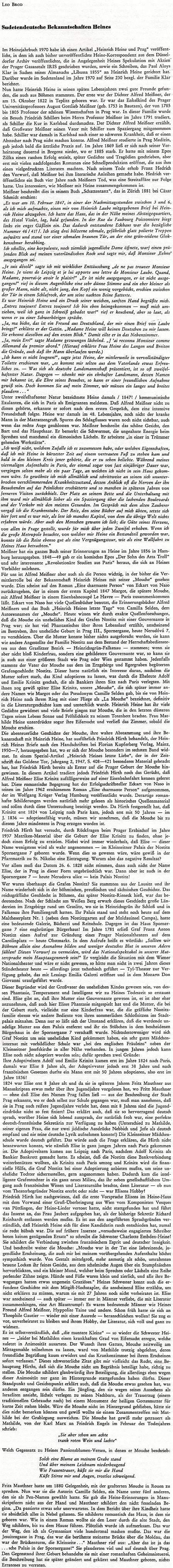 """Další jeho rozsáhlejší příspěvek v krajanském čtvrtletníku o """"sudetoněmeckých známostech Heinricha Heineho"""" (zejména jsou tu jmenování Alfred Meißner a Fritz Mauthner)"""