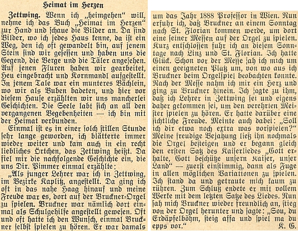 """Tato vzpomínka na Brucknera vychází z vyprávění někdejšího učitele v Cetvinách, který se s Mistrem osobně setkal, Bruckner mu přehrál vlastní variace na císařskou hymnu a pak mu řekl v nářečí: """"Tak a teď erteplbémáku nastup a něco mi zahraj ty."""""""