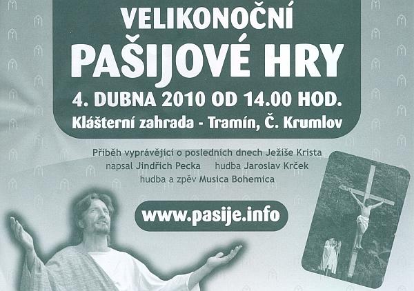 V roce 2010 se pašijové hry  v podání hořického souboru konaly jak ve dvou srpnových termínech v Hořicích naŠumavě, tak o velikonoční neděli v klášterní zahradě Tramín v Českém Krumlově
