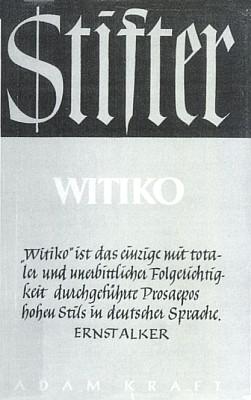 """Obálka (1953) jednoho z vydání Stifterova románu Witiko, zde v nakladatelství Adam Kraft péčí Maxe Stefla a Wissenschaftliche Buchgesellschaft, zdobená citací slov Ernsta Alkera: """"Vítek"""" je jediný prozaický epos vysokého slohu v německé řeči, provedený s tak naprostou a neúprosnou důsledností"""
