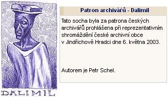 Českobudějovický sochař Petr Schel je autorem sochy fiktivního zatím Dalimila, který byl prohlášen patronem českých archivářů