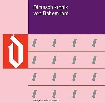 Obálka (2009) edice rýmovaného německého překladu Dalimilovy kroniky, kterou vydala Masarykova univerzita v Brně