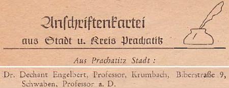 Nacházíme jej podle seznamu odsunutých v Prachatic hned ve druhém čísle krajanského měsíčníku v bavorském Krumbachu