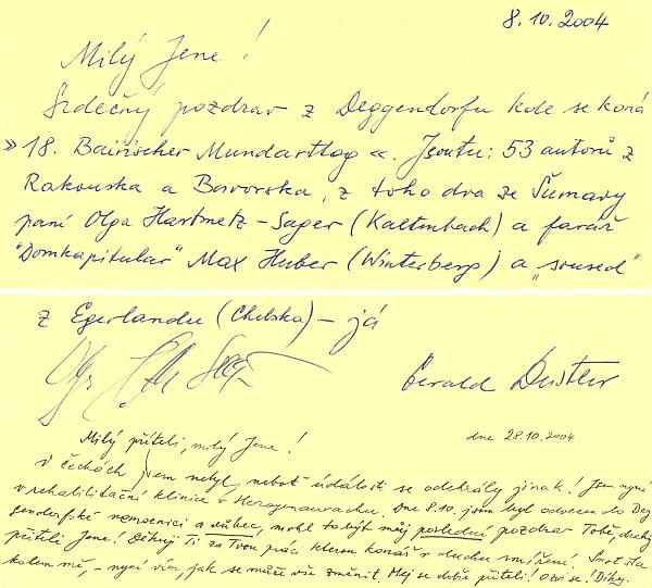 A ještě jedno psaní, tentokrát i s podpisem Olgy Hartmetz-Sagerové a také jeho, těsně po prvním z vážných pozdravů, které mu poslala bížící se smrt