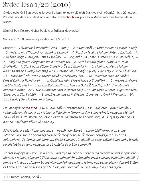 Jeho verše tvořily závěr dvacetidílného výboru z webových stran Kohoutího kříže, který vysílal od 6. září do 1. října 2010 Český rozhlas - Vltava