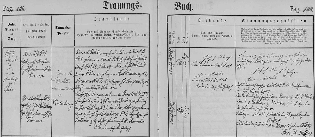 Wenzel Dichtl, narozený 8. září 1879 v Polečnici jako manželský syn Josefa Dichtla a Aloisie, roz. Bettelmannové, nadcházející hospodář na svém rodném statku čp. 1, bere si, jak dokládá tento záznam oddací matriky farní obce Polná na Šumavě, ve zdejším kostele sv. Martina za ženu Josefu Heidingerovou, dceru sedláka z Bláta (Benetschlag) Franze Heidingera a Marie, roz. Langové z Mladoňova (Plattetschlag) čp. 4 - oddávajícím knězem byl chvalšinský administrátor Franz Xaver Dichtl, stejně jako ženich rodem z Polečnice čp. 1