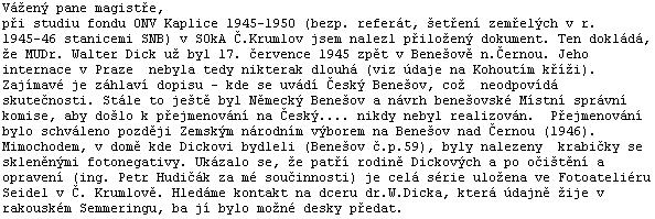 """Dopis Pavla Mörtla provázející cenný dokument níže o Dickově pobytu v """"Českém"""" už Benešově: s tím přejmenováním to bylo, jak vidno, složitější"""