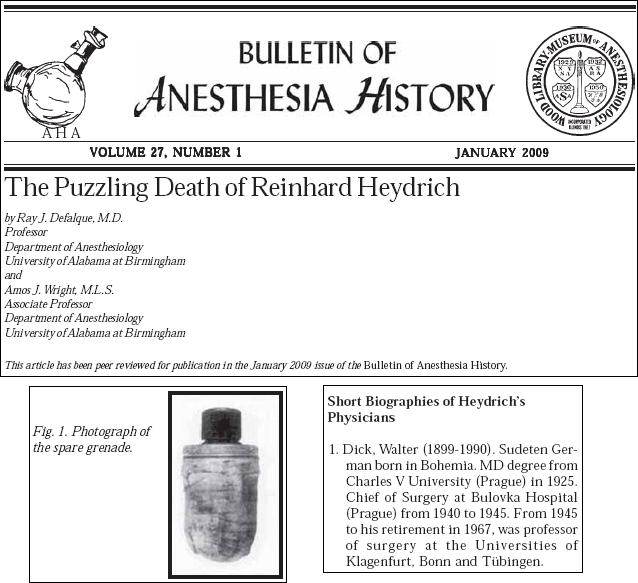 Význačný světový anesteziologický časopis věnoval úvod svého lednového čísla v roce 2009 smrti Reinharda Heydricha, mezi jehož lékaři po atentátu je uveden Dick na prvém místě