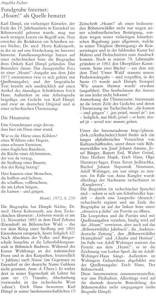 O něm a o tehdy zbrusu nových webových stránkách Kohoutího kříže se takto docela podrobně rozepsala v roce 2001 Angelika Fechterová na stránkách krajanského měsíčníku, který s manželem Arminem Fechterem léta rediguje