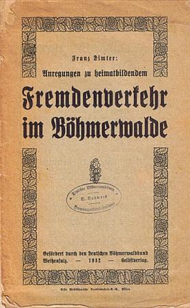 Obálka (1932) jeho knihy, kterou vydal vlastním nákladem a chtěl jí podnítit rozvoj cizineckého ruchu na Šumavě