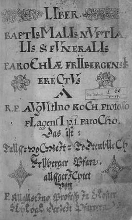 Titulní list frymburské farní matriky na léta 1687-1734, kde ovšem chybí list se záznamem jeho narození