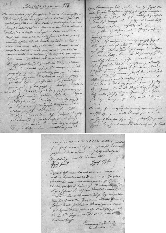 """Dodatečný záznam o jeho narození 26. května roku 1782 ve Vlachově Březí otci Josefu Traxlerovi a jeho ženě Rosině Stuchlé s českým svědectvím """"pánů sousedů"""", kteří """"jakožto souvěký pamětníci"""" dotvrzují narození malého """"Jozefa"""" učitelskému pomocníkovi, který se k otcovství veřejně přihlásil a matku si """"na podzymek toho samého roku"""", kdy byl chlapec na svátek Nejsvětější Trojice pokřtěn, také vzal - zdejším duchovním prý asi pro """"velké služby Boží v chrámu Páně předslavickým"""" znedostatku času na zápis křtu prostě tehdy """"před čtyřiceti neb čtyřiceti dvěma lety""""(!) zapomněli. Úplný, jen gramaticky sjednocený přepis celého českého textu k otázce křtu malého Josefa Drechslera (Traxlera): My, nížepsaní sousedi z městečka Vlachobřezí, jsouce dne a roku níže postanoveného na žádost paní Roziny, vdovy po někdejším panu učiteli zdejším Jozefovi Traxlerovi na faru zdejší povoláni, by jsme jakožto souvěcí pamětníci a známí jak její, tak jejího zemřelého manžela dosvědčili, na který čas a rok, též kde se jejich prvorozený syn Jozef narodil a pokřtěn byl, dosvědčujeme jakožto zde rodilí, odrostlí a souvěcí jejich, že Rozina, manželka Jozefa Traxlera, učitele školního zdejšího, vlastní dcera Františka Stuchlýho, mistra soukenického a souseda zdejšího z čp. 73, za svobodného stavu svého jmenovitě na den slavnosti Nejsvětější Trojice Boží v domu otcovském porodila syna, kterému na křtu svatém dáno bylo (jméno) Jozef dle vůle Jozefa Traxlera, který se za otce jeho veřejně prohlásil a také toho samého roku na podzimek s onou Rozinou Stuchlou v stav manželský vstoupil a i v manželstvu až do své smrti to dítě za svého vlastního syna uznával a držel. Pokřtěn byl nadjmenovaný syn jejich Jozef od pana faráře zdejšího Jana Michala Brixi v zdejším chrámu Páně toho prvého dne, v který se narodil, totiž v slavnosti Nejsvětější Trojice Boží. Kmotrové jeho nám dobře známí byli: Josef Baudis, kancelářský vrchnostenský zdejší, a panna Rozalie Šafranková z Borčic, sestra paní důchodňové zdejší Anny """