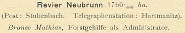 Mathias Bronec, pomocný lesník jako administrátor v revíru Nová Studnice, pošta Prášily, telegrafní stanice Hartmanice, zní jeho zařazení v seznamu knížecího schwarzenberského personálu pro rok 1905