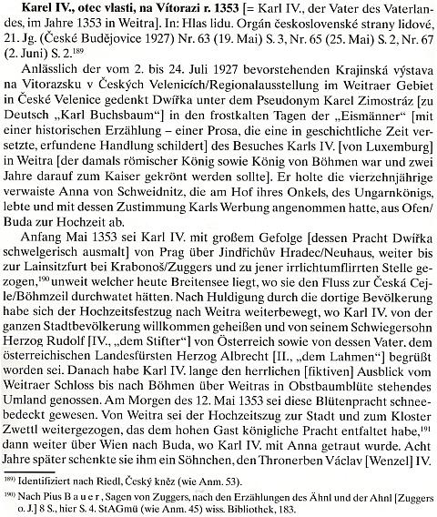 Německý obsah jeho českého článku o cestě Karla IV. v květnu roku 1353 z Prahy přes Weitru,  Zwettl a Vídeň do Budína, kde měl svatbu s Annou Svídnickou, později matkou Václava IV., identifikuje Dwiřku jako autora