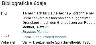 """Bibliografické údaje o jeho učebnici češtiny pro Němce na """"mechanicko-sugestivním základě"""" podle zásad Roberta Mertnera na stránkách Google Books"""