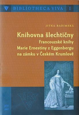 Obálky dvou knih věnovaných knižním sbírkám Eggenbergů (Jihočeská univerzita 2007 a 2011)