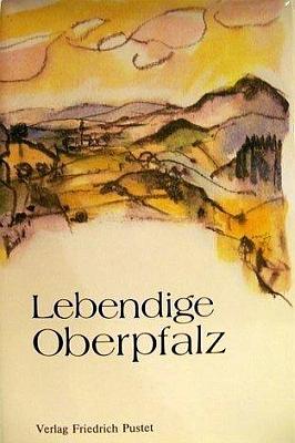 """Obálka (1981) jemu věnované pamětní knihy o""""živoucí"""" Horní Falci, vydané v nakladatelství Friedrich Pustet v Řeznu"""
