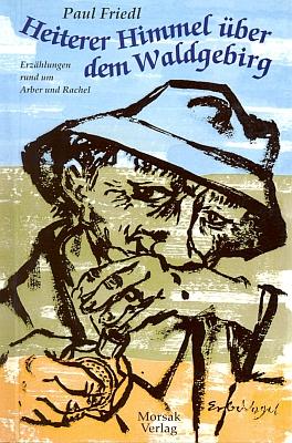 """Obálka (2002) čtvrtého už vydání šumavských příběhů Paula Friedla, kterou vytvořil už pro jejich 1. vydání vMorsak Verlag roku 1967 na motiv šňupečku z lahvičky """"brisilu"""""""